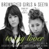 K-pop, Korean Music CD BROWN EYED GIRLS & SEEYA - TO MY LOVER (SINGLE)